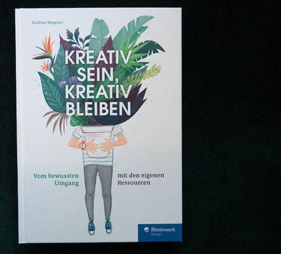 Kreativ sein, kreativ bleiben - Buch von Gudrun Wegener